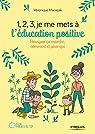 1, 2, 3, je me mets à l'éducation positive par Maciejak