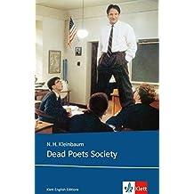 Dead Poets Society: Schulausgabe für das Niveau B2, ab dem 6. Lernjahr. Ungekürzter englischer Originaltext mit Annotationen (Klett English Editions)