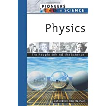 Physics: The People Behind the Science (Pioneers in Science)