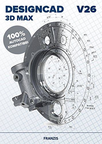 FRANZIS DesignCAD 3D MAX V26|3D Max V26|Für 2D-/3D-CAD|Professionelle CAD-Software|Für Windows PC|Disc|Disc