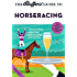 The Bluffer's Guide to Horseracing (The Bluffer's Guides)