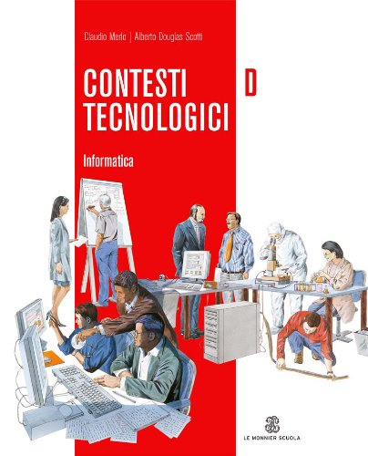 Contesti tecnologici. Informatica. Conoscenze di base. Per la Scuola media. Con CD-ROM