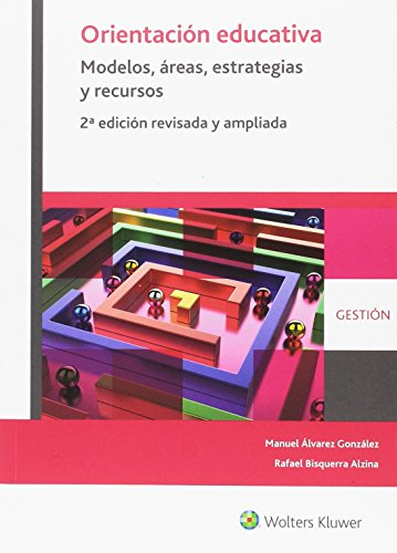 Orientación educativa. Modelos, áreas, estrategias y recursos (2ª ed.) por Rafael Bisquerra Alzina