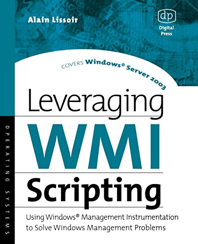 Leveraging WMI Scripting: Using Windows Management Instrumentation to Solve Windows Management Problems (HP Technologies)