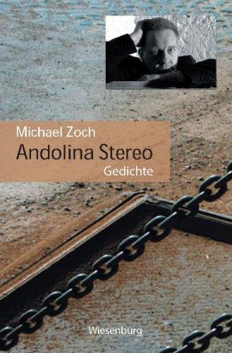 Andolina Stereo: Gedichte