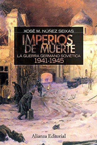 Imperios de muerte (Alianza Ensayo) por Xosé M. Núñez Seixas