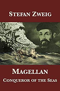 Magellan: Conqueror of the Seas (English Edition) van [Zweig, Stefan]