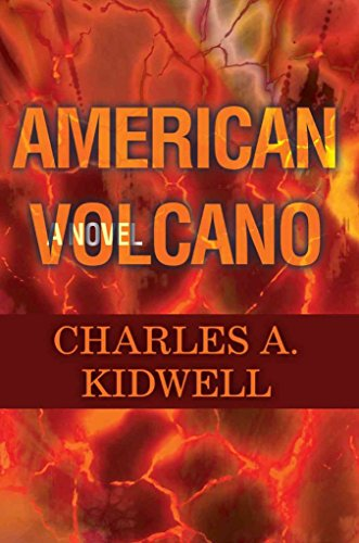 [(American Volcano)] [By (author) Charles A Kidwell] published on (May, 2008) par Charles A Kidwell