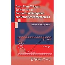 Formeln und Aufgaben zur Technischen Mechanik 3: Kinetik, Hydrodynamik (Springer-Lehrbuch)