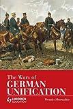 The Wars of German Unification (Modern Wars)