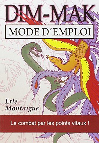 Dim-mak : mode d'emploi par Erle Montaigue