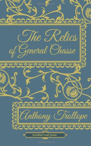 The Relics of General Chasse (Another Leaf Press)