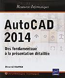 AutoCAD 2014 - Des fondamentaux à la présentation détaillée