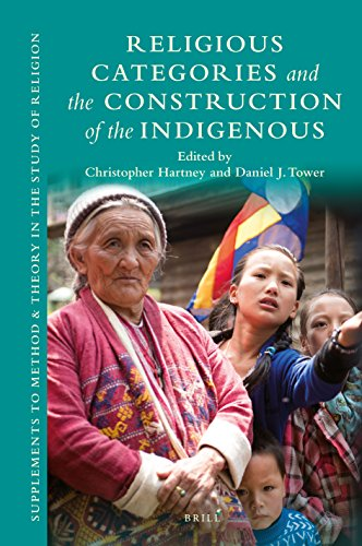 Religious Categories and the Construction of the Indigenous (Supplements to Method & Theory in the Study of Religion)
