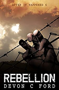 Rebellion: After It Happened Book 6 by [Ford, Devon]