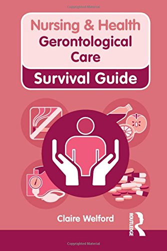 Gerontological Care (Nursing and Health Survival Guides)