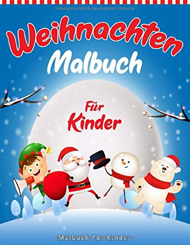 Weihnachten Malbuch Für Kinder: 55 Malvorlagen Weihnachten - Malbuch Weihnachten Für Kinder ab 3 Jahre - Geschenkidee Für Kinder, Mädchen und Jungen