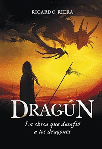 Dragún: La chica que desafió a los dragones (Serie Infinita)