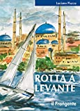Rotta a Levante: Da Roma a Istanbul