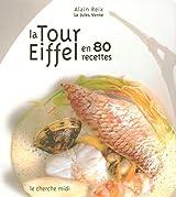 Voyage extraordinaire à la tour Eiffel en 80 recettes