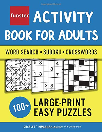 Funster Activity Book for Adults - Word Search, Sudoku, Crosswords: 100+ Large-Print Easy Puzzles por Charles Timmerman