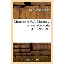Mémoire de F. A. Mesmer sur ses découvertes (Éd.1798-1799)