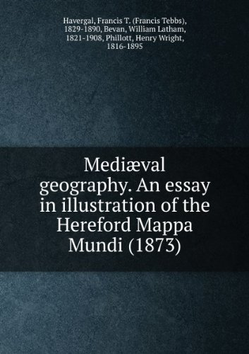 Mediæval geography. An essay in illustration of the Hereford Mappa Mundi (1873)