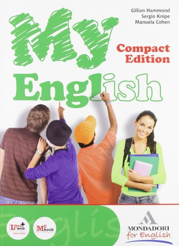 My english compact. Per le Scuole superiori. Con CD Audio. Con espansione online