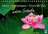 Natur-Meditationen – Nimm Dir Zeit mein Schatz (Tischkalender 2019 DIN A5 quer): Besinnliche Lebensweisheiten für Ruhe und Gelassenheit mit Bildern ... (Monatskalender, 14 Seiten ) (CALVENDO Orte)