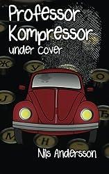 Professor Kompressor under cover by Nils Andersson (2013-09-26)