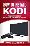 How to Install Kodi on Firestick: A Step by Step User Guide How to Install Kodi on Amazon Fire Stick (the 2017 updated user  guide, tips and tricks, ... tv, by amazon echo,digital media,internet)