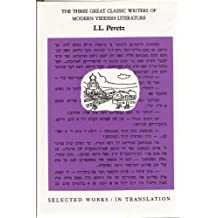 Selected Works of I. L. Peretz: 003 (Three Great Classic Writers of Modern Yiddish Literature, Vol 3)