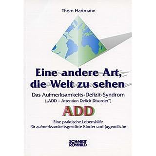 Eine andere Art, die Welt zu sehen: Das Aufmerksamkeits-Defizit-Syndrom (ADD)
