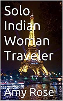 Solo Indian Woman Traveler by [Rose, Amy]