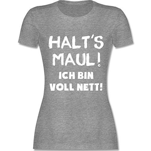 Sprüche - Halt's Maul Ich Bin Voll Nett - S - Grau Meliert - L191 - Damen T-Shirt Rundhals (Voll T-shirt)