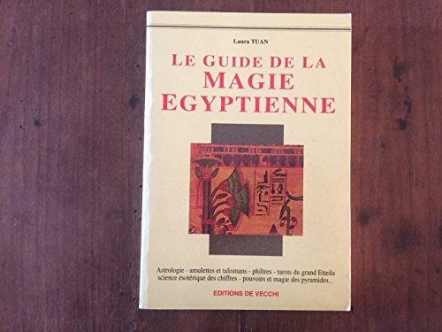Le guide de la magie égyptienne