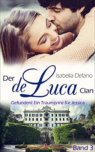 Buchseite und Rezensionen zu 'Gefunden! Ein Traumprinz für Jessica: Der de Luca Clan (Band 3)' von Isabella Defano