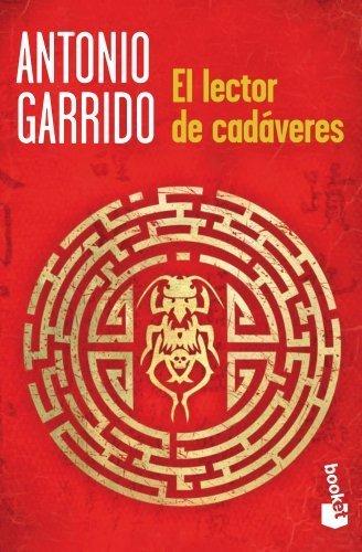 El lector de cadáveres by Antonio Garrido (2012-05-01)