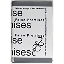 False Premises, False Promises: Selected Writings of Peter Skrabanek