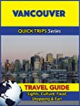 Vancouver Travel Guide (Quick Trips S...
