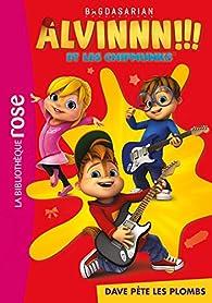 Alvin et les Chipmunks, tome 4 : Dave pète les plombs par Bagdasarian Productions