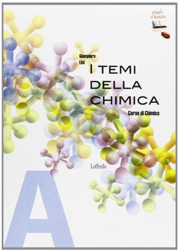 I temi della chimica. Corso di chimica. Vol. A. Per le Scuole superiori. Con espansione online di Giampiero Lisi