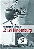 LZ 129 Hindenburg: Faszination Zeppelin (Sutton - Bilder der Luftfahrt)