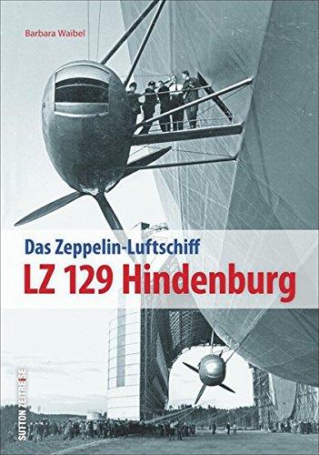 LZ 129 Hindenburg: Faszination Zeppelin (Sutton - Bilder der Luftfahrt) -
