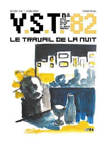 V.S.T., N° 82, 1er trimestre : Le travail de la nuit