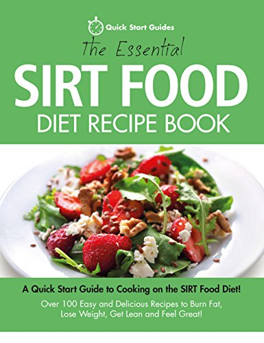 The Essential Sirt Food Diet Recipe Book: A Quick Start Guide To Cooking on The Sirt Food Diet! Over 100 Easy and Delicious Recipes to Burn Fat, Lose Weight, Get Lean and Feel Great! (English Edition) Pil-food