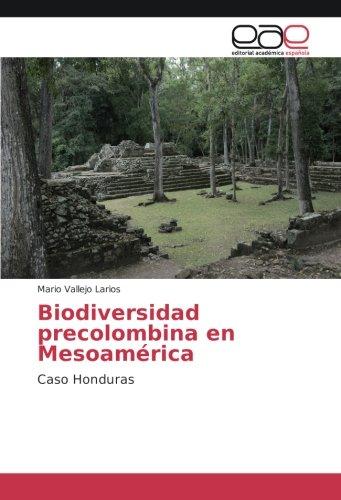 Biodiversidad precolombina en Mesoamérica: Caso Honduras
