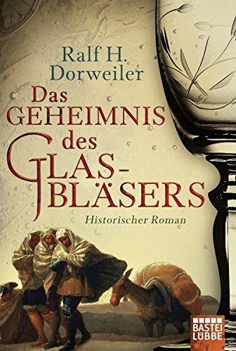 Dorweiler, Ralf H.: Das Geheimnis des Glasbläsers