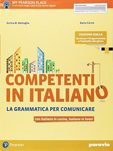 Competenti in italiano. La grammatica per comunicare. Ediz. gialla. Per gli Ist. professionali. Con e-book. Con espansione online