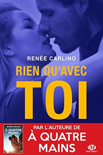 Rien qu'avec toi (New Adult) par Renée Carlino